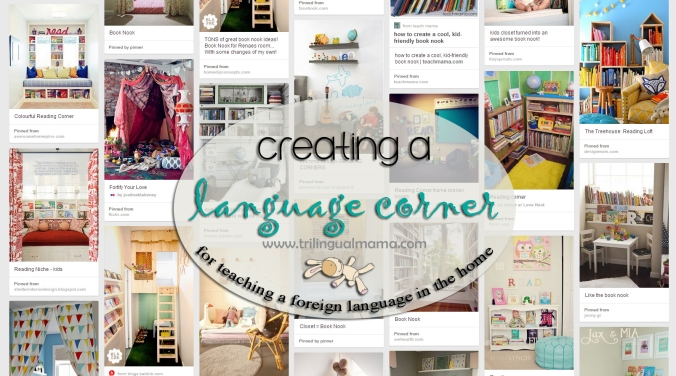 A language corner for teaching a foreign language in the home | Trilingual Mama